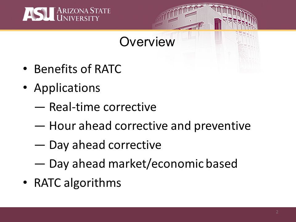 2 Benefits of RATC Applications Real-time corrective Hour ahead corrective and preventive Day ahead corrective Day ahead market/economic based RATC algorithms