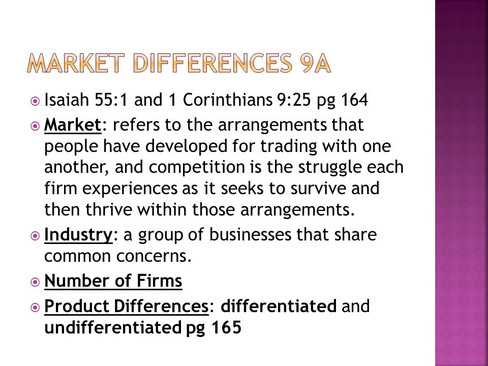 Isaiah 55:1 and 1 Corinthians 9:25 pg 164 Market: refers to the arrangements that people have developed for trading with one another, and competition