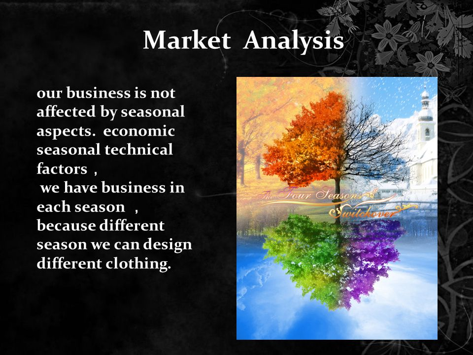 our business is not affected by seasonal aspects.