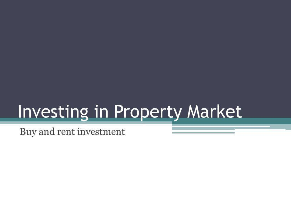 Investing in Property Market Buy and rent investment
