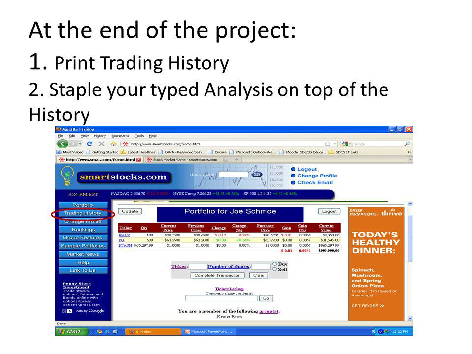 At the end of the project: 1. Print Trading History 2.