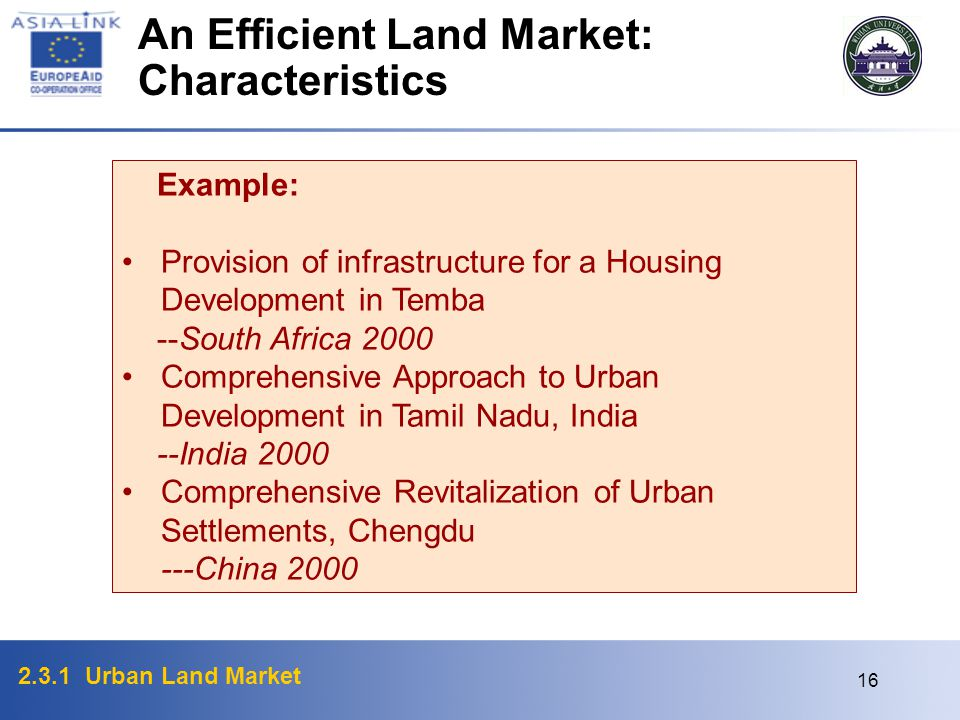 2.3.1 Urban Land Market 16 Example: Provision of infrastructure for a Housing Development in Temba --South Africa 2000 Comprehensive Approach to Urban