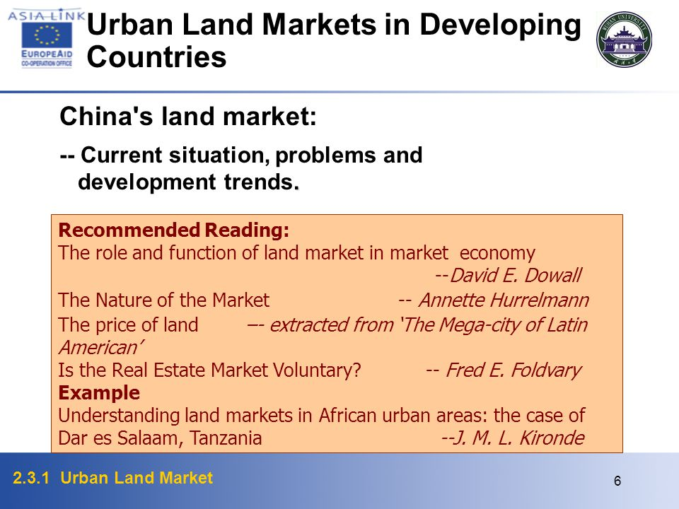 2.3.1 Urban Land Market 6 China's land market: -- Current situation, problems and. development trends. Urban Land Markets in Developing Countries Reco