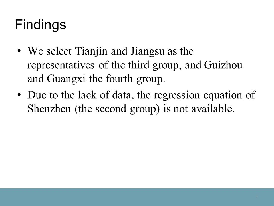 7 Findings We select Tianjin and Jiangsu as the representatives of the third group, and Guizhou and Guangxi the fourth group.