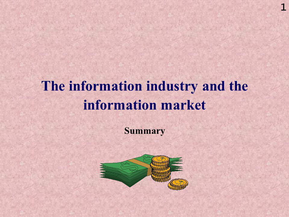 1 The information industry and the information market Summary