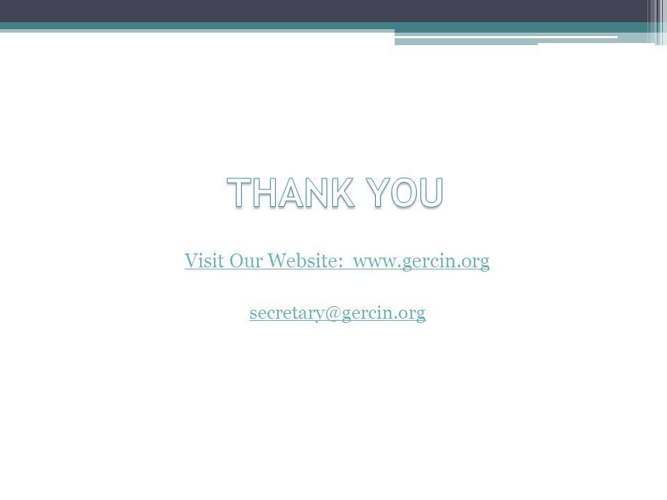 Visit Our Website: www.gercin.org secretary@gercin.org
