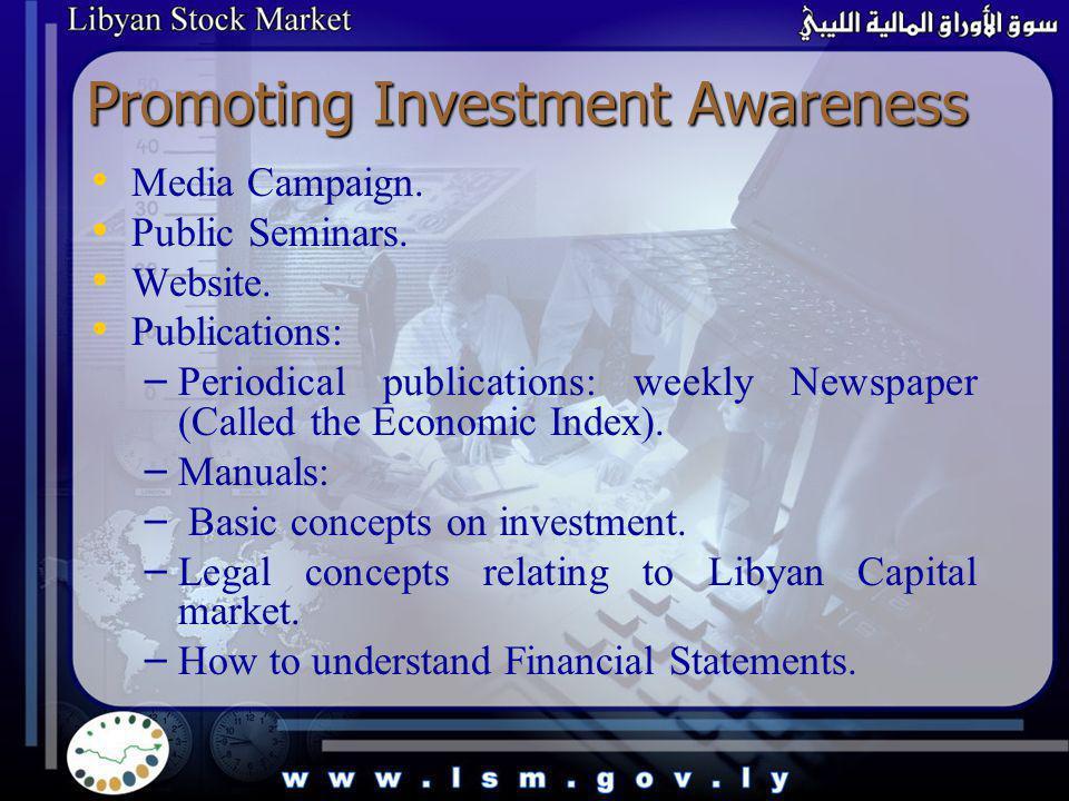 Promoting Investment Awareness Media Campaign. Public Seminars.