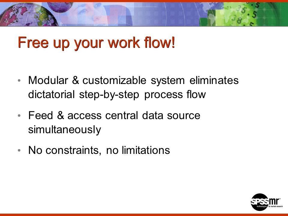 Free up your work flow.