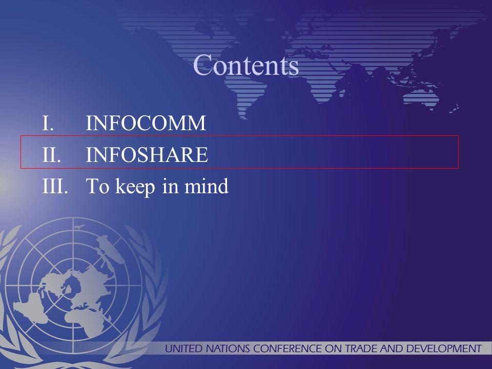 Contents I.INFOCOMM II.INFOSHARE III.To keep in mind
