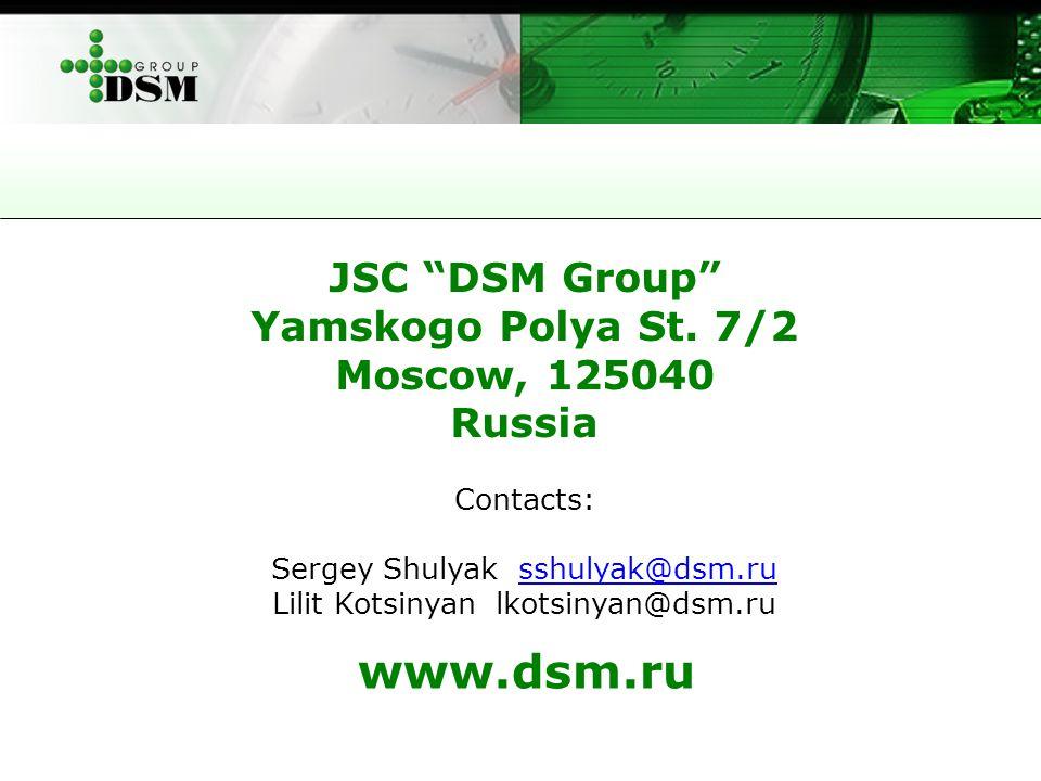 www.dsm.ru JSC DSM Group Yamskogo Polya St.