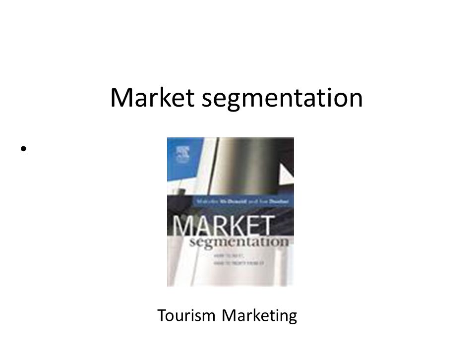 Market segmentation Tourism Marketing