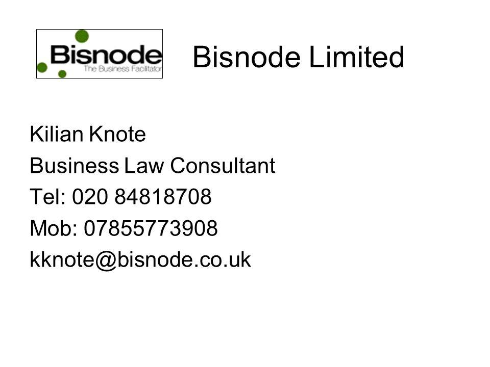 Bisnode Limited Kilian Knote Business Law Consultant Tel: 020 84818708 Mob: 07855773908 kknote@bisnode.co.uk