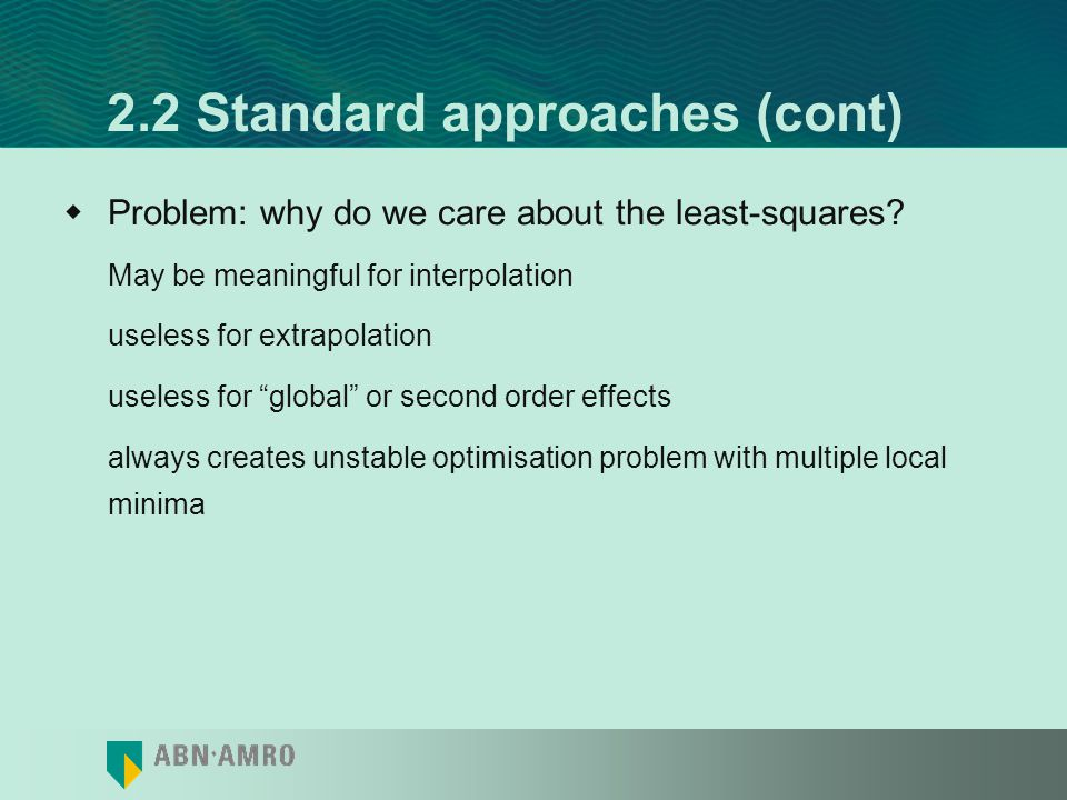 2.2 Standard approaches (cont) Formally:
