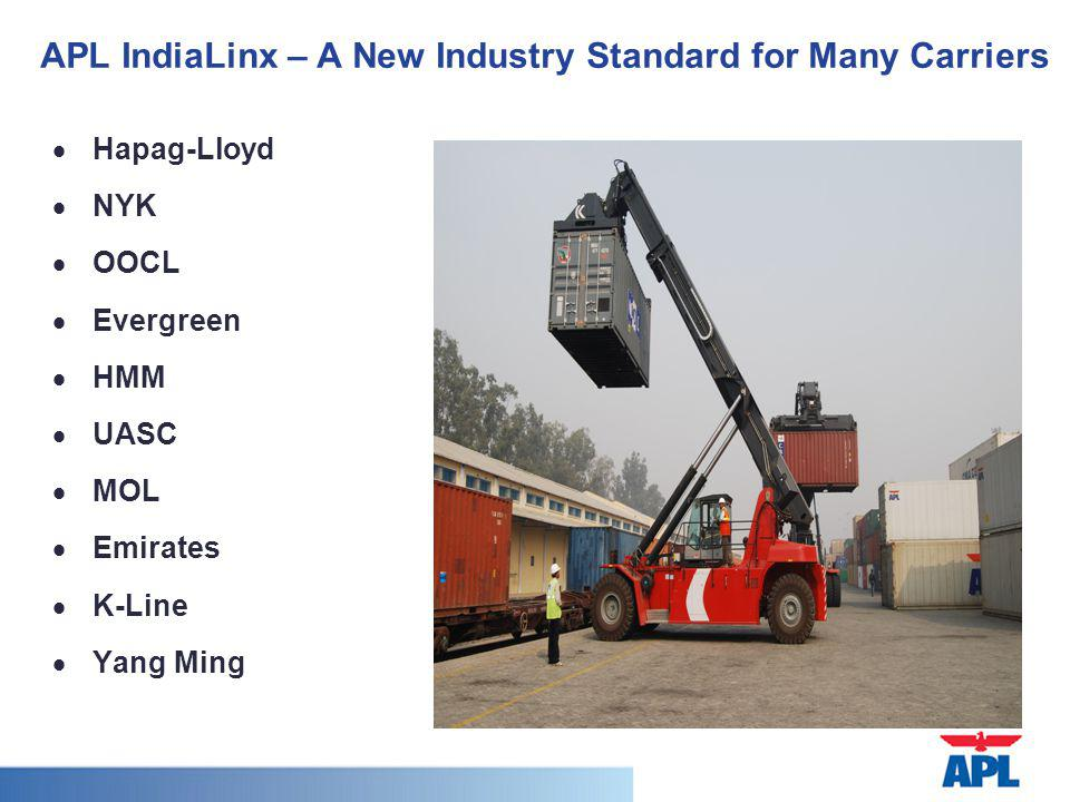 APL IndiaLinx – A New Industry Standard for Many Carriers Hapag-Lloyd NYK OOCL Evergreen HMM UASC MOL Emirates K-Line Yang Ming