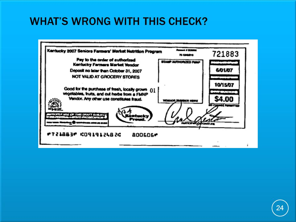 Click for next slide WHATS WRONG WITH THIS CHECK 24