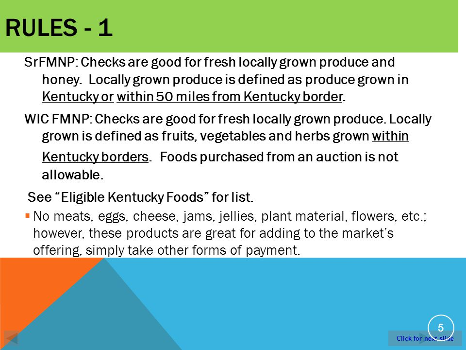 Click for next slide RULES - 1 SrFMNP: Checks are good for fresh locally grown produce and honey.