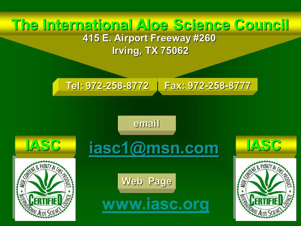 The International Aloe Science Council The International Aloe Science Council 415 E. Airport Freeway #260 iasc1@msn.com Irving, TX 75062 www.iasc.org