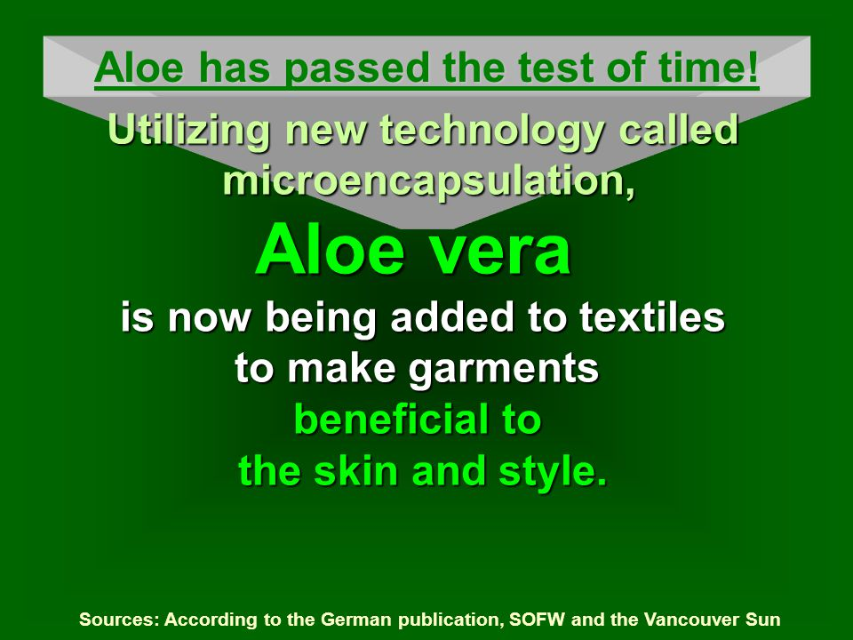 Sources: According to the German publication, SOFW and the Vancouver Sun Aloe has passed the test of time.