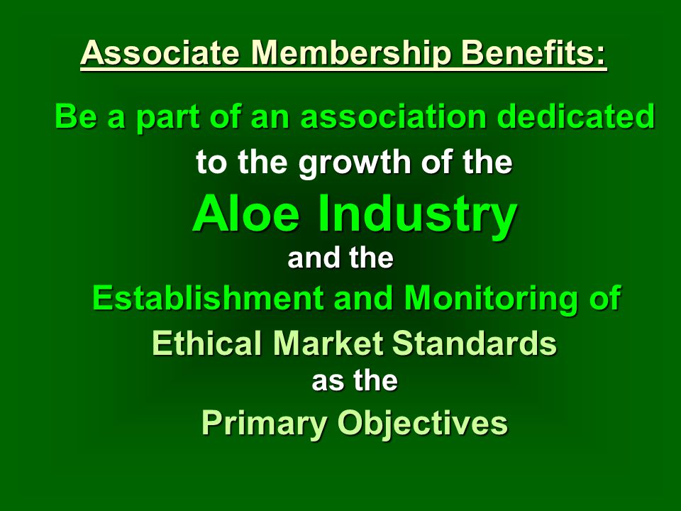 Associate Membership Benefits: and the Establishment and Monitoring of Ethical Market Standards as the Primary Objectives Be a part of an association