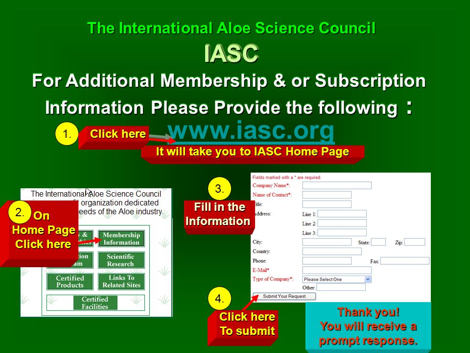 IASCIASC The International Aloe Science Council The International Aloe Science Council For Additional Membership & or Subscription Information Please Provide the following : www.iasc.org It will take you to IASC Home Page On Home Page Click here Fill in the Information 1.