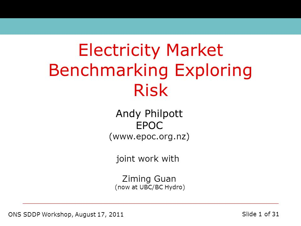 ONS SDDP Workshop, August 17, 2011 Slide 12 of 31 Deadweight loss = empirical price of anarchy New Zealand electricity market