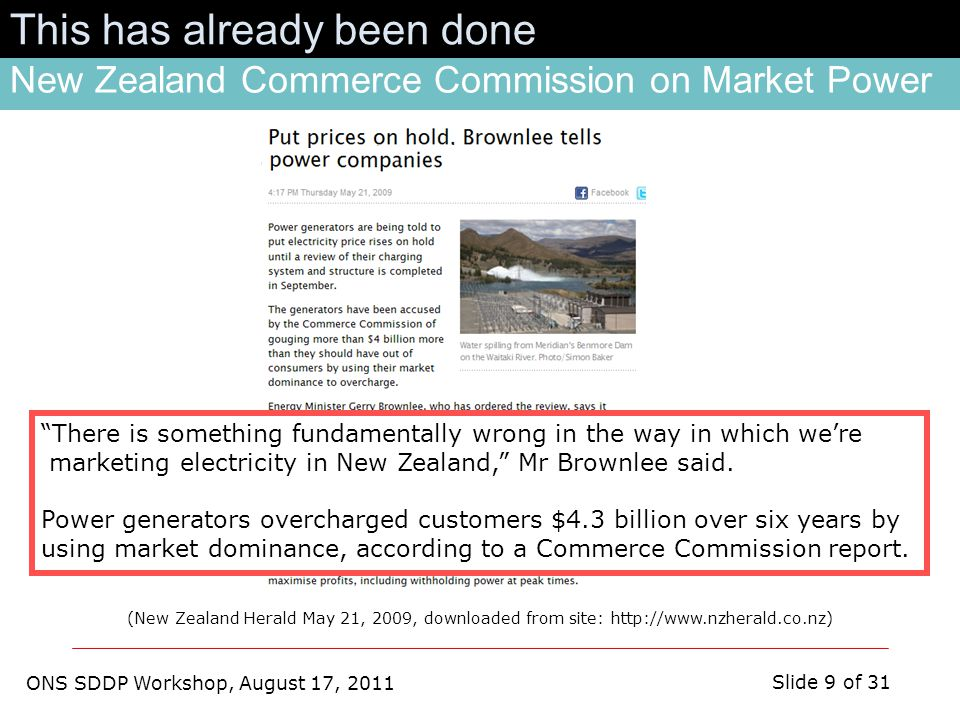ONS SDDP Workshop, August 17, 2011 Slide 10 of 31 Source: CC Report, p 177 The view from economics New Zealand electricity market