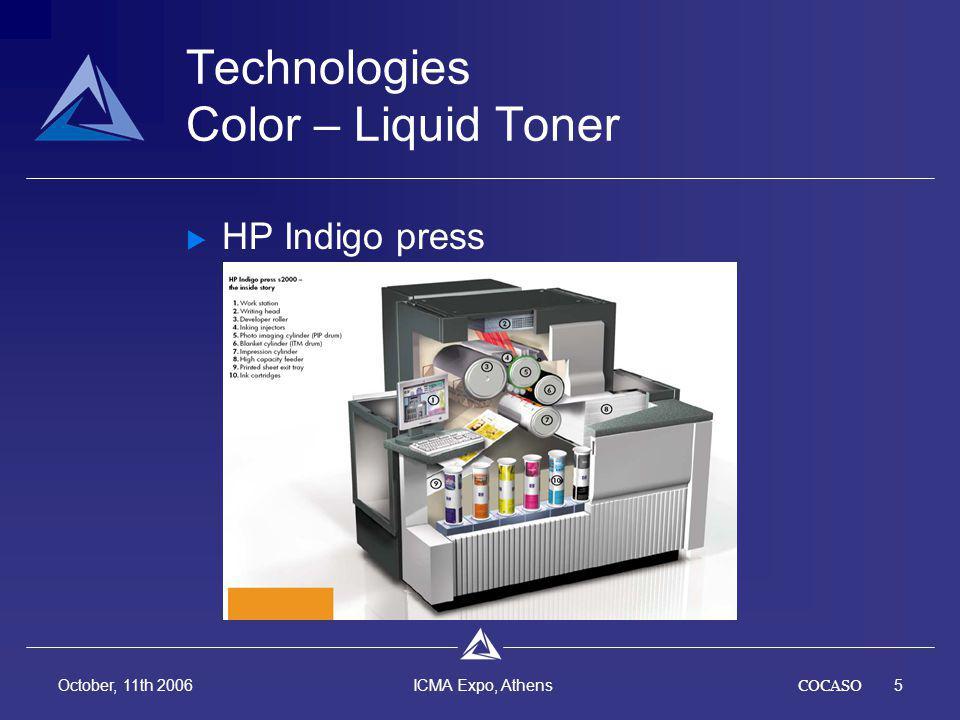 COCASO5 October, 11th 2006 ICMA Expo, Athens Technologies Color – Liquid Toner HP Indigo press