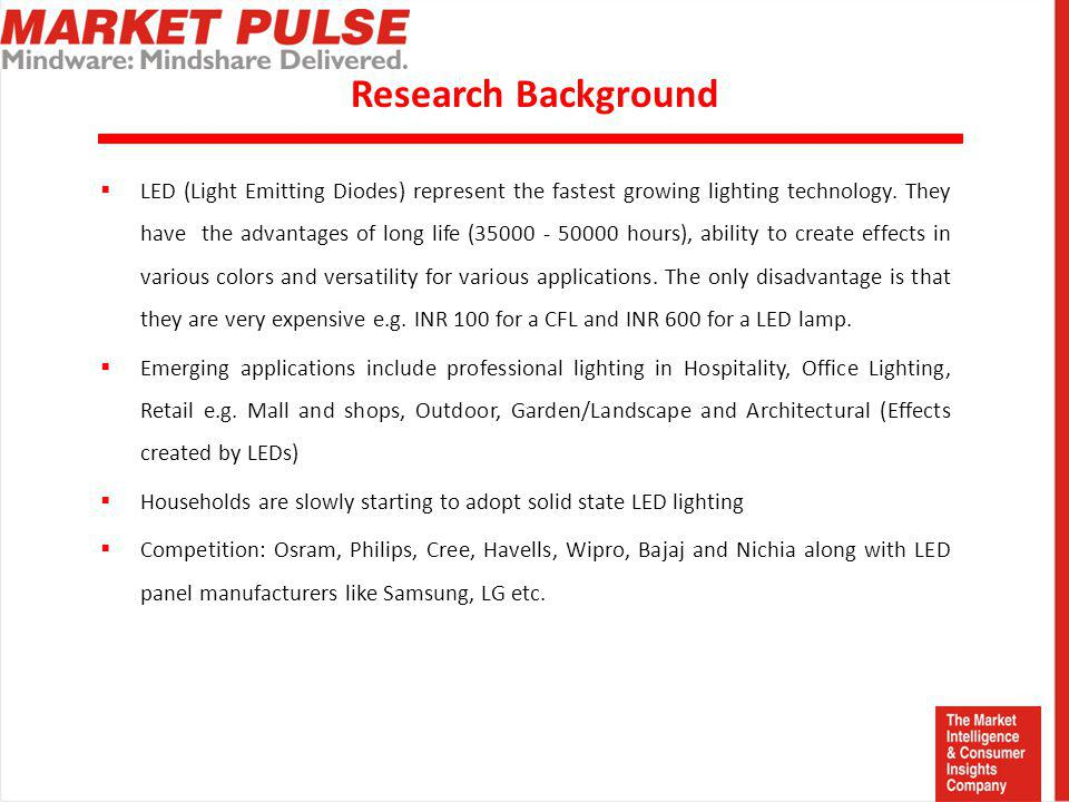 Research Background LED (Light Emitting Diodes) represent the fastest growing lighting technology.