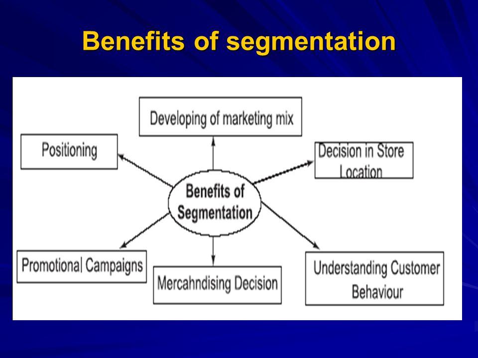 Benefits of segmentation