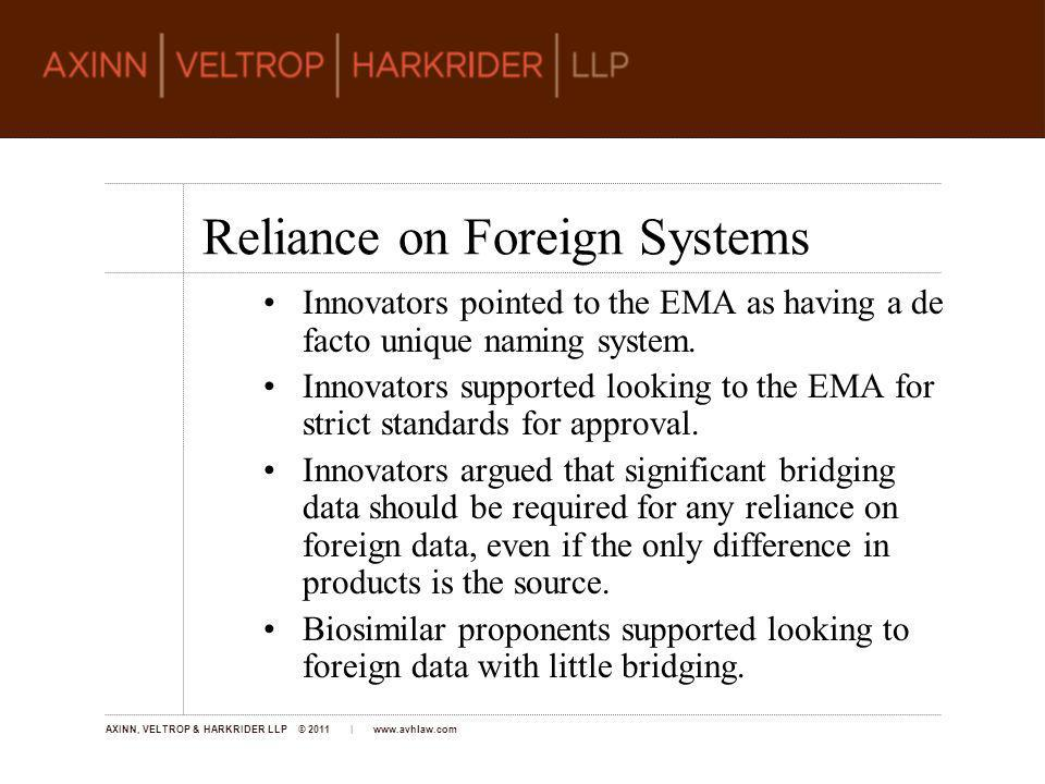 AXINN, VELTROP & HARKRIDER LLP © 2011 | www.avhlaw.com Innovators pointed to the EMA as having a de facto unique naming system.