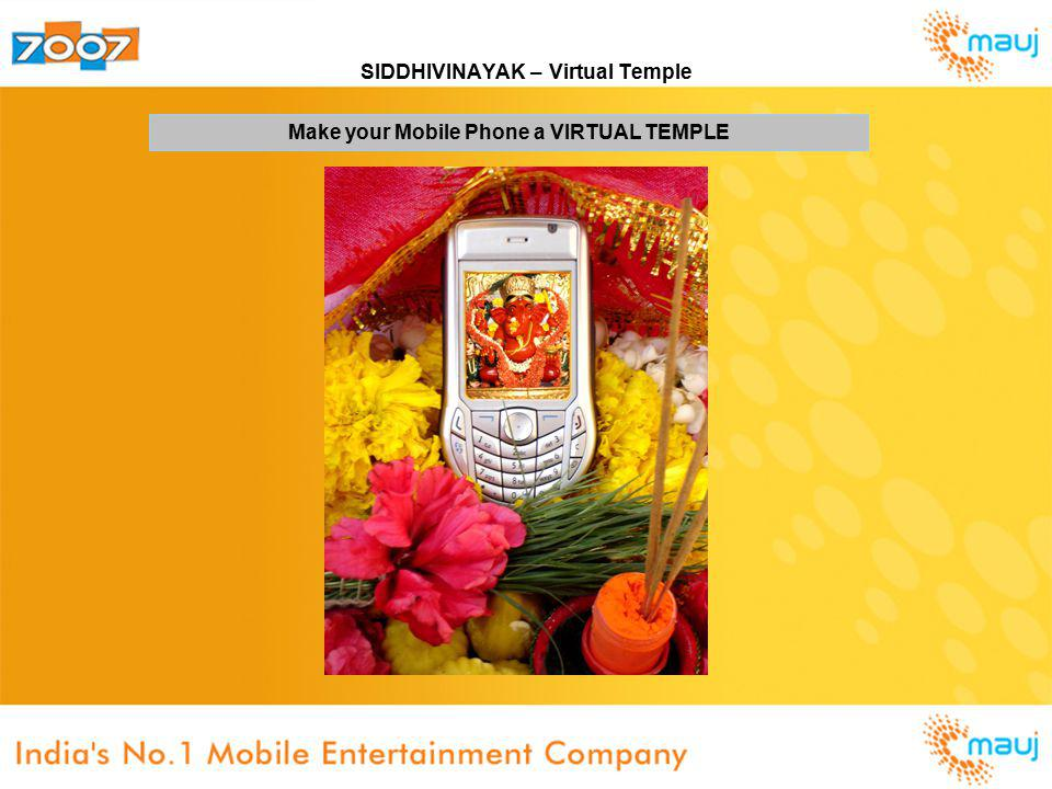 SIDDHIVINAYAK – Virtual Temple Make your Mobile Phone a VIRTUAL TEMPLE