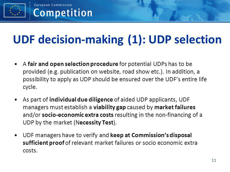 11 UDF decision-making (1): UDP selection A fair and open selection procedure for potential UDPs has to be provided (e.g.
