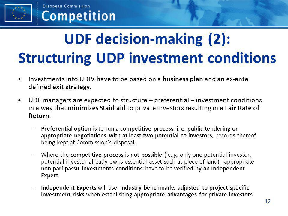 12 UDF decision-making (2): Structuring UDP investment conditions Investments into UDPs have to be based on a business plan and an ex-ante defined exit strategy.