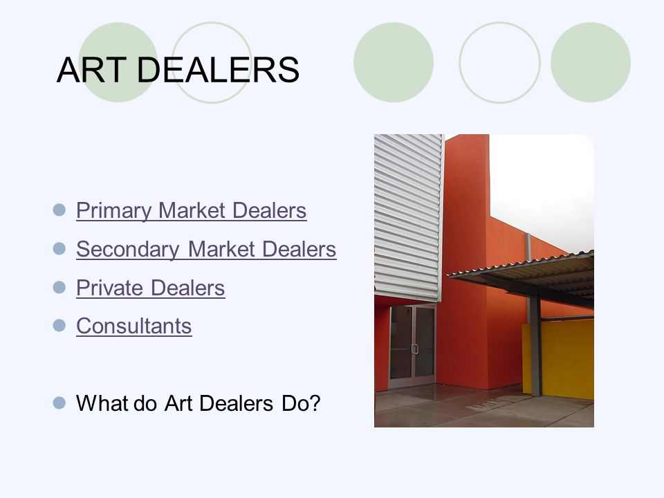 Primary-Market Dealers A Primary Market Dealer is the first dealer to find the artist.