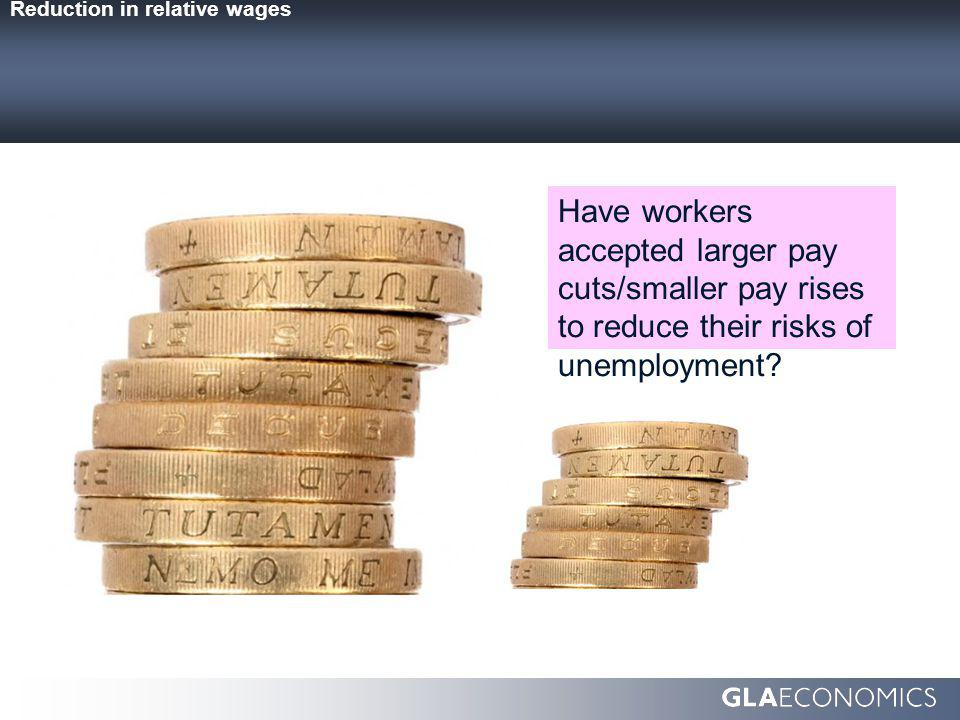 Have workers accepted larger pay cuts/smaller pay rises to reduce their risks of unemployment.