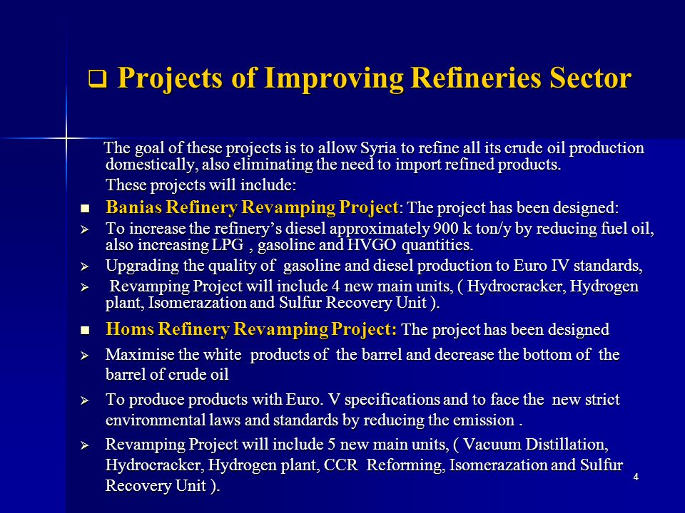 Projects of Improving Refineries Sector Projects of Improving Refineries Sector The goal of these projects is to allow Syria to refine all its crude o