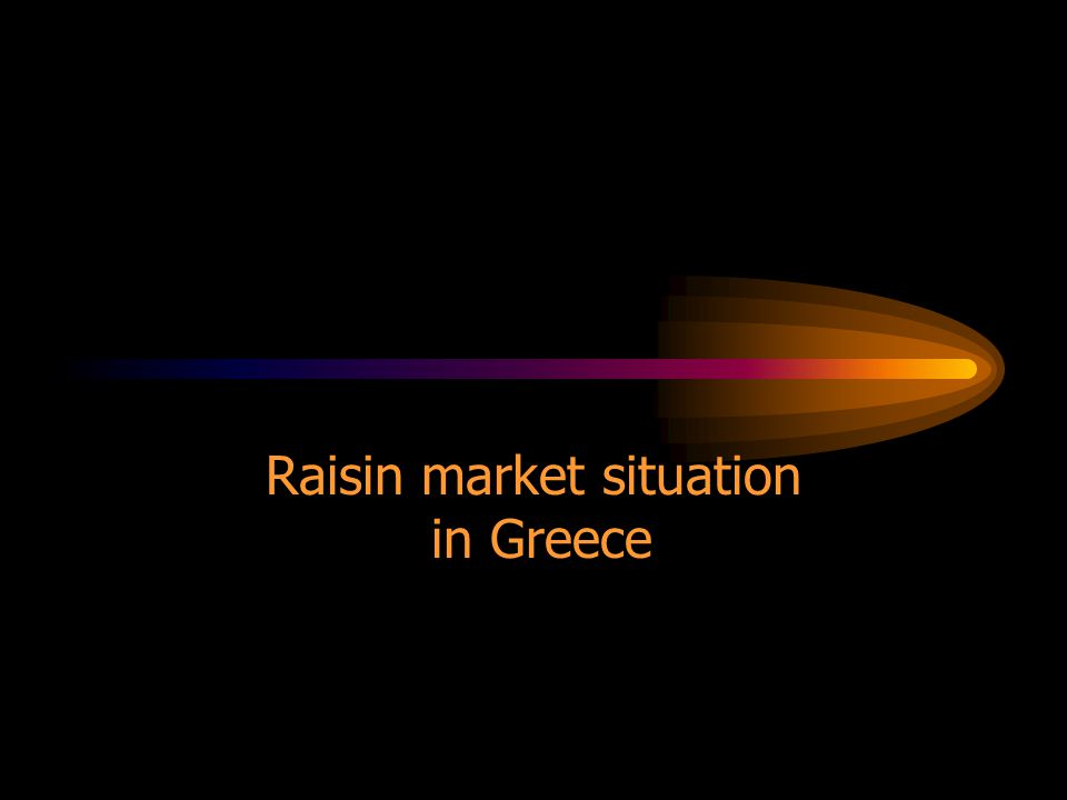 Raisin market situation in Greece