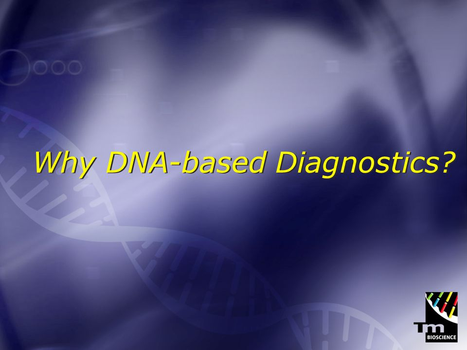 DNA Diagnostics Strong Business Case Thousands of Genetic Markers Better Prediction of Disease Strong IP High Margins Positive Reimbursement Trends Genomic Bridge between Old and New medicine (David Lewis, Thomas Weisel, 2001) Strong Business Case Thousands of Genetic Markers Better Prediction of Disease Strong IP High Margins Positive Reimbursement Trends Genomic Bridge between Old and New medicine (David Lewis, Thomas Weisel, 2001)