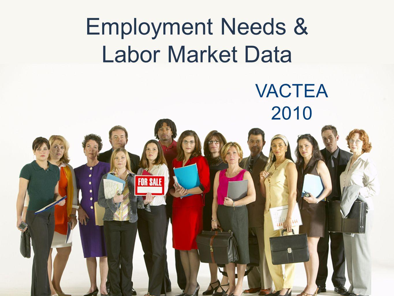 Employment Needs & Labor Market Data VACTEA 2010