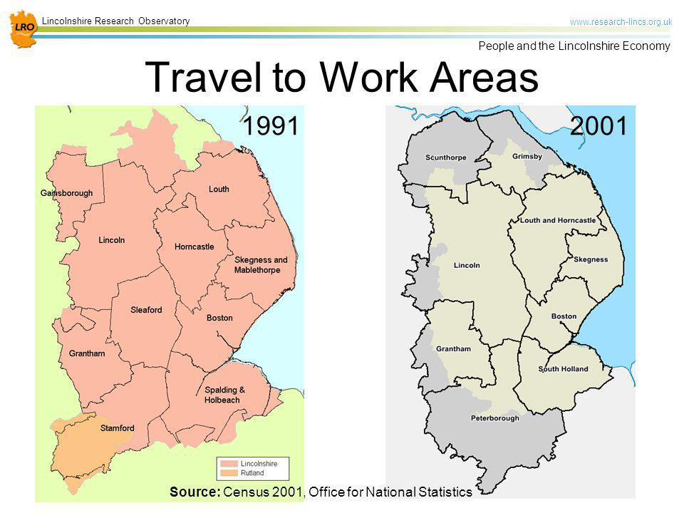 Lincolnshire Research Observatory www.research-lincs.org.uk People and the Lincolnshire Economy Travel to Work Areas 19912001 Source: Census 2001, Off