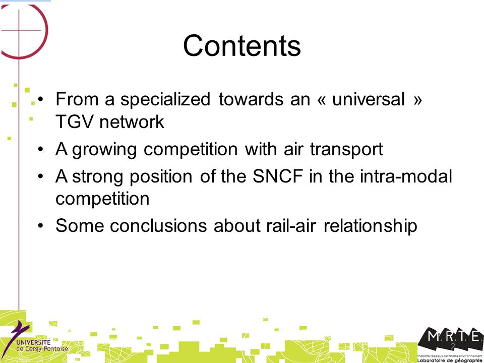 2 Contents From a specialized towards an « universal » TGV network A growing competition with air transport A strong position of the SNCF in the intra