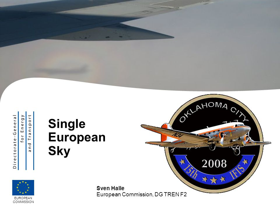 | 12 Sven Halle International Flight Inspection Symposium, Oklahoma City (OK) USA, June 2008 Single European Sky Interoperability.