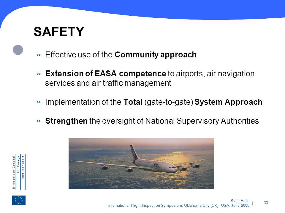 | 33 Sven Halle International Flight Inspection Symposium, Oklahoma City (OK) USA, June 2008 SAFETY » Effective use of the Community approach » Extens
