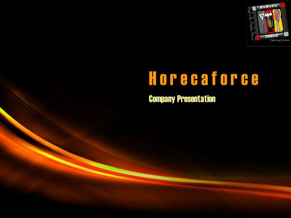 Page 1 H o r e c a f o r c e Company Presentation