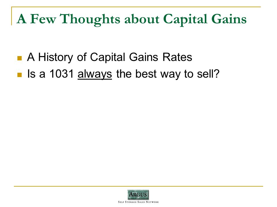 A Few Thoughts about Capital Gains A History of Capital Gains Rates Is a 1031 always the best way to sell