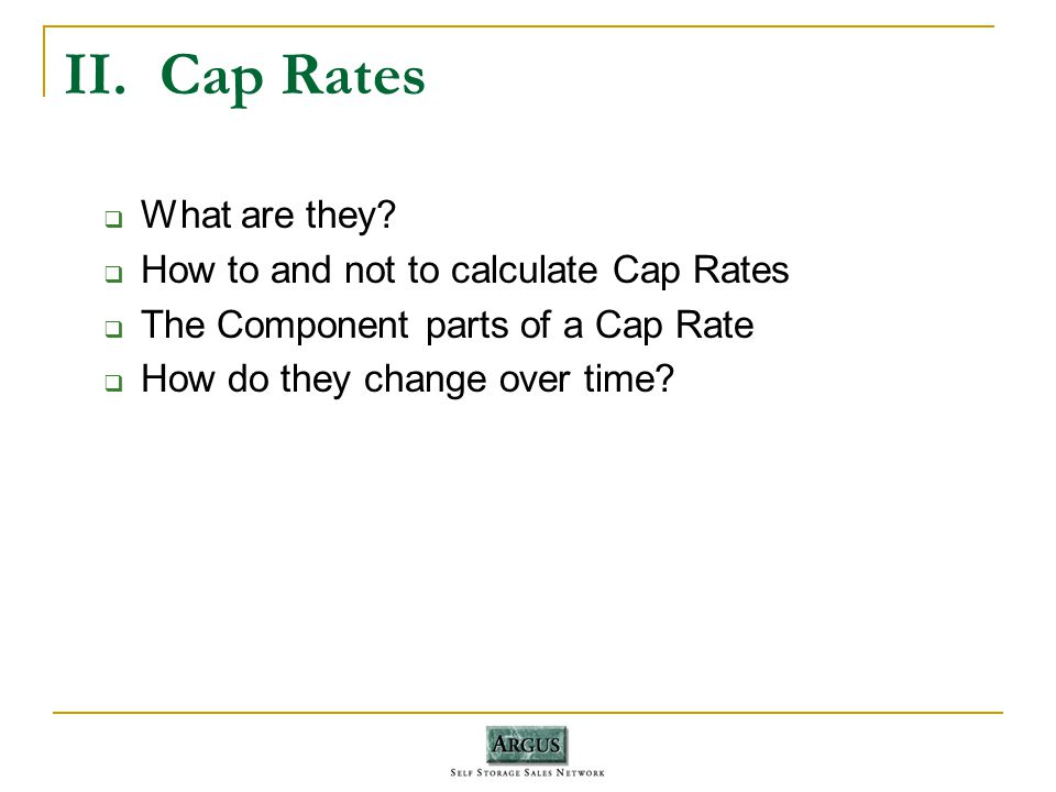 II. Cap Rates What are they.