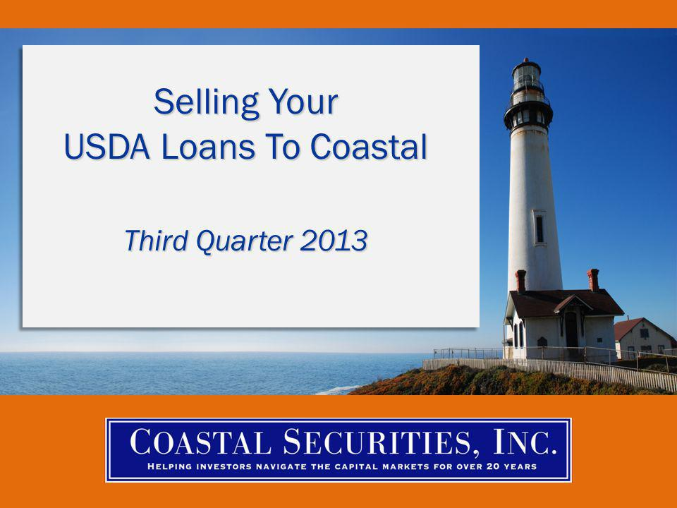 Selling Your USDA Loans To Coastal Third Quarter 2013