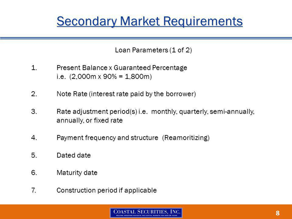 8 Secondary Market Requirements Loan Parameters (1 of 2) 1.