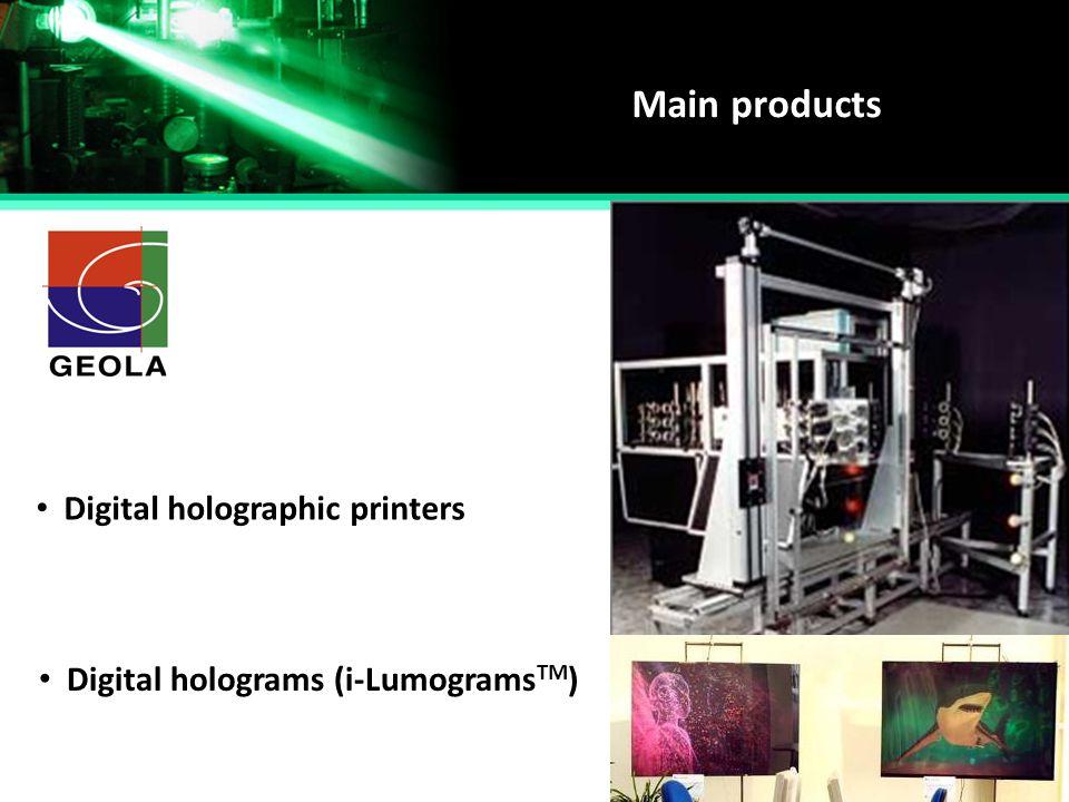 Main products Digital holographic printers Digital holograms (i-Lumograms TM )