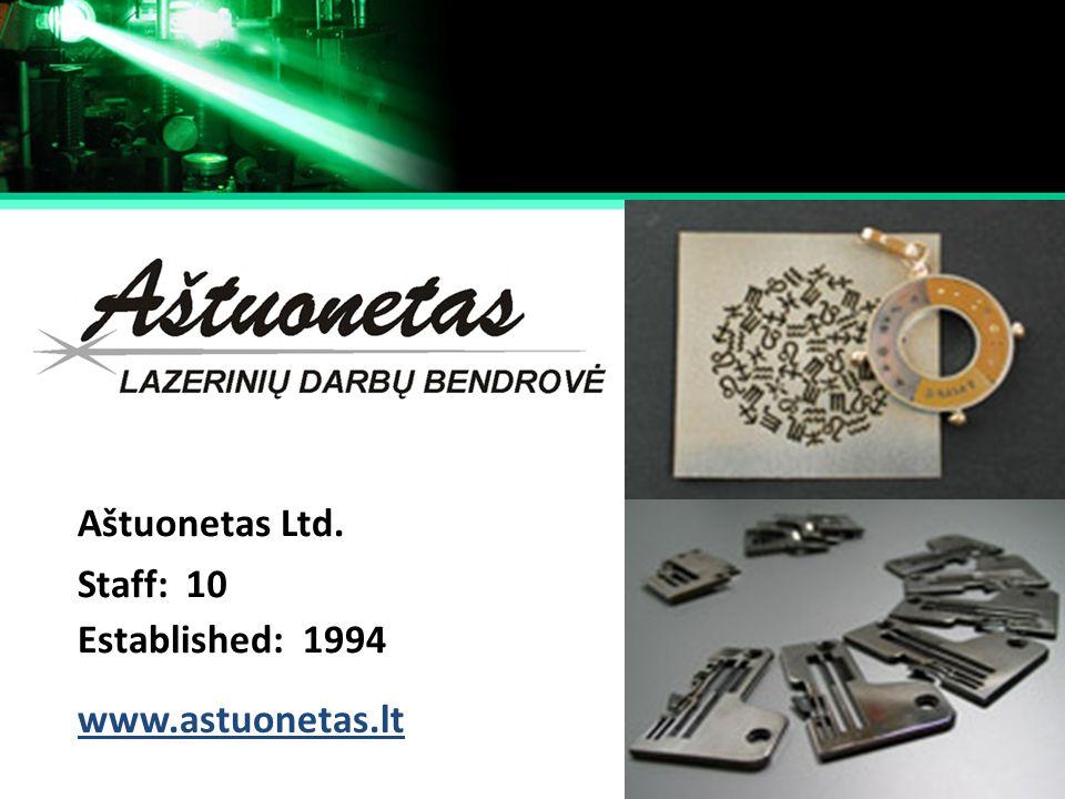 Established: Staff: 1994 10 www.astuonetas.lt Aštuonetas Ltd.